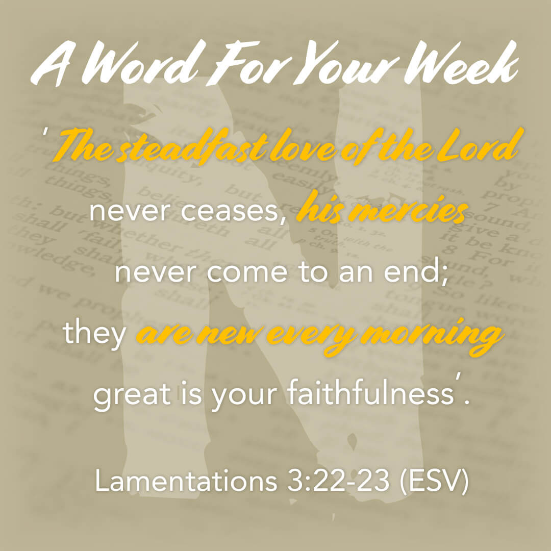 LMI's 'A word for your week' devotional taken from Lamentations 3:22-23